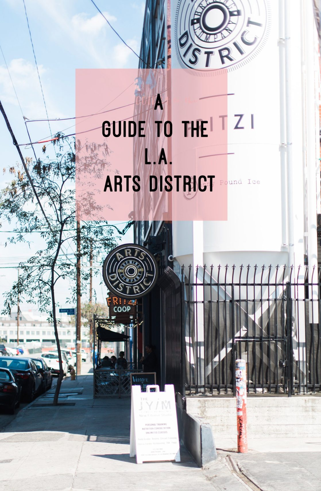 A Guide to the Los Angeles Arts District